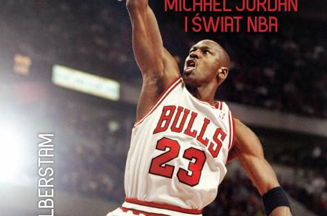 Grać i wygrać. Michael Jordan i świat NBA – premiera książki