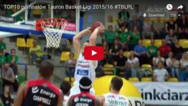 TOP10 półfinałów Tauron Basket Ligi
