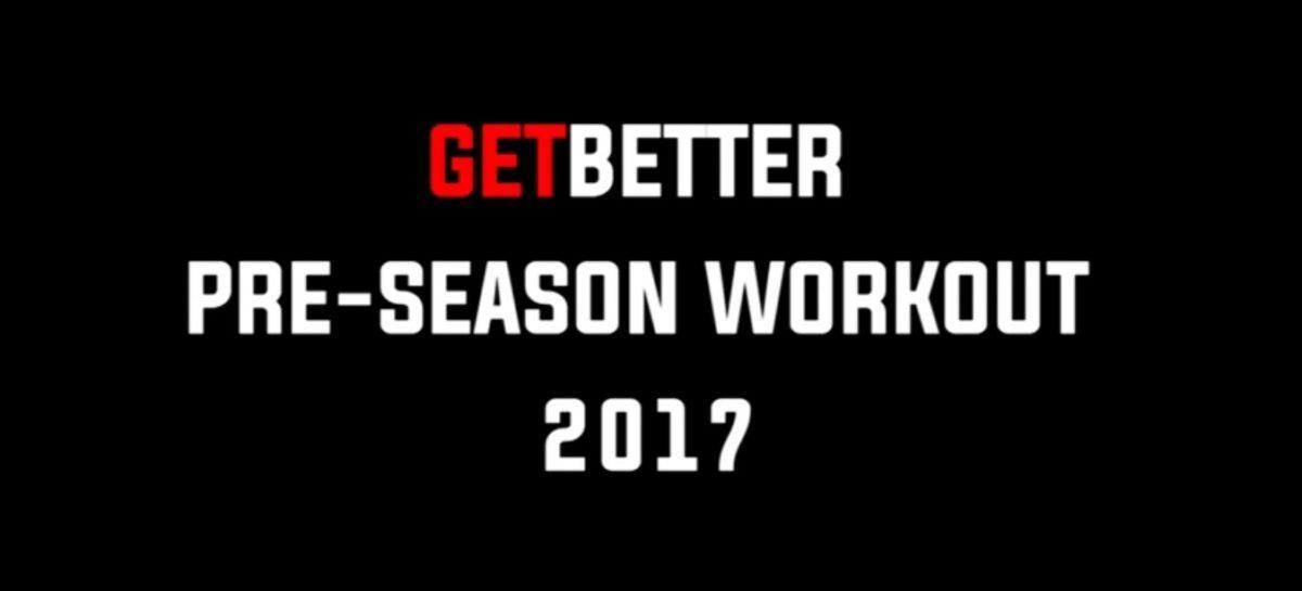 GETBETTER PRE-SEASON 2017