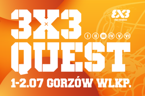3×3 QUEST 1 i 2 lipca w Gorzowie Wlkp.