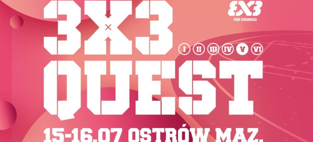 3×3 QUEST 15 i 16 lipca w Ostrowi Mazowieckiej