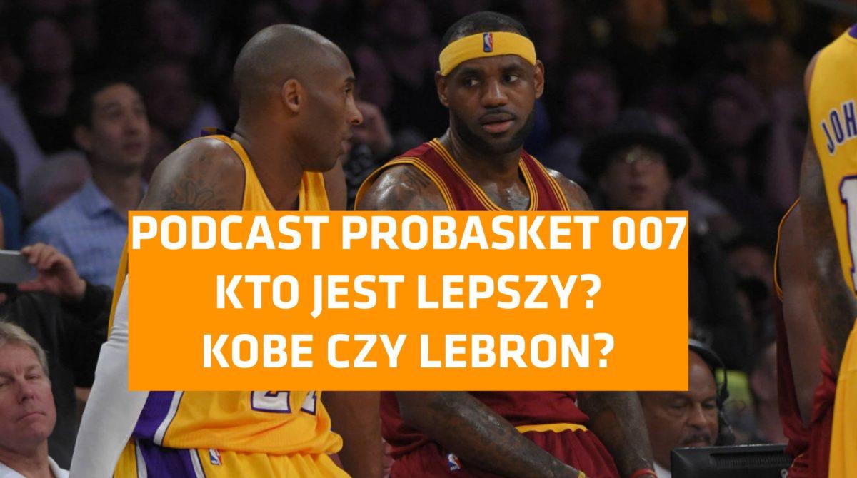 Podcast PROBASKET 007 – Czy Kobe jest lepszy od LeBrona? Czy dwie wieże w NBA mają sens?