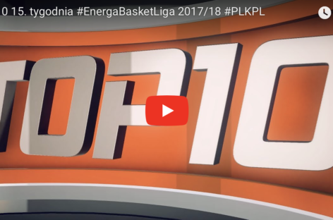 Video: TOP10 15. tygodnia Energa Basket Ligi